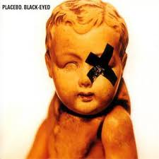 Black-eyed – Placebo