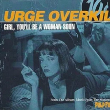 Girl, you'll be a woman soon – Urge Overkill