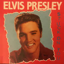 Stuck on you – Elvis Presley
