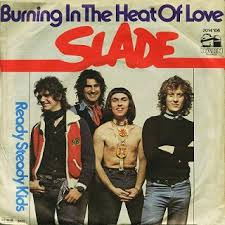 Slade - Burning in the Heat of Love