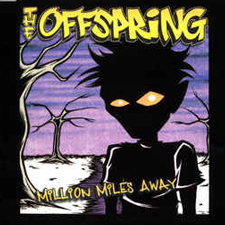 Million miles away – The Offspring
