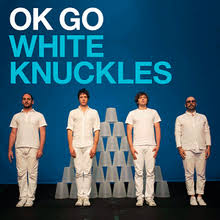 White knuckles – OK Go
