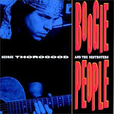 George Thorogood and the Destroyers - Boogie People