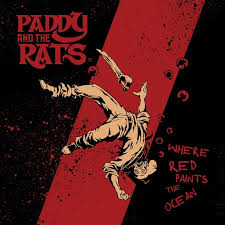 Where red paints the ocean – Paddy and the Rats