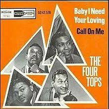 Baby I need your loving – Four Tops