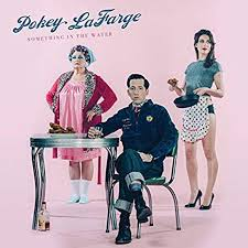 Something in the water – Pokey LaFarge