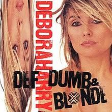 Debora Harry - Def, Dumb & Blonde