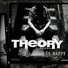 So happy – Theory of a Deadman