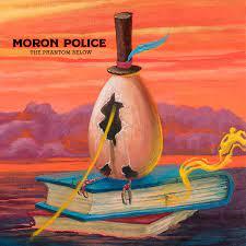 The phantom below – Moron Police