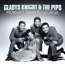 Midnight Train to Georgia – Gladys Knight & the Pips