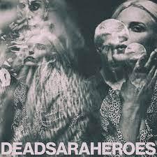 Heroes – Dead Sara