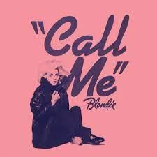 Call me – Blondie